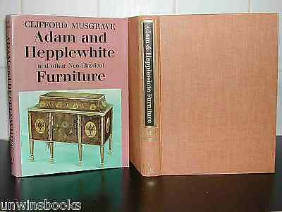 ADAM & HEPPLEWHITE & Other NEO-CLASSICAL FURNITURE : Clifford Musgrave HB 1st Ed