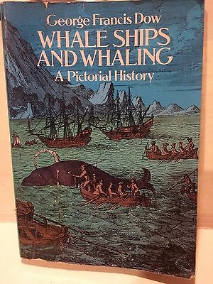 Whale Ships and Whaling a Pictorial History-George Francis Dow(1868-1936)