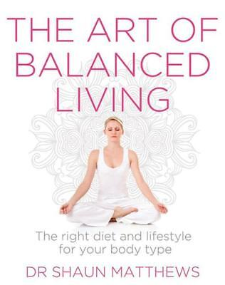 NEW The Art of Balanced Living By Shaun Matthews Paperback Free Shipping