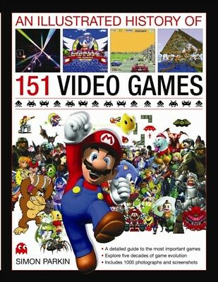 The Illustrated History of 151 Videogames (Hardcover), Parkin, Si. 9780754823902
