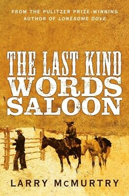 The Last Kind Words Saloon (Paperback), McMurtry, Larry, 9781447274582