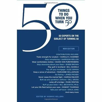 50 Things to Do When You Turn 50: 50 Experts on the Sub - Hardcover NEW Sellers,