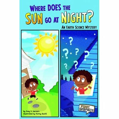 Where Does the Sun Go at Night? (Science Mysteries) - Paperback NEW Amy Hansen 2