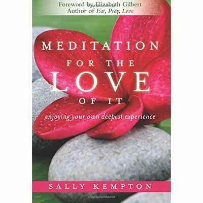 Meditation for the Love of it: Enjoying Your Own Deepes - Paperback NEW Kempton,