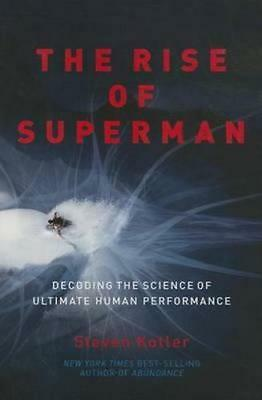 NEW The Rise of Superman By Steven Kotler Hardcover Free Shipping