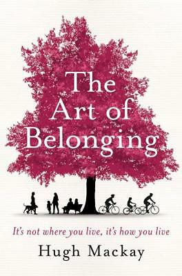 NEW The Art of Belonging  By Hugh Mackay Paperback Free Shipping