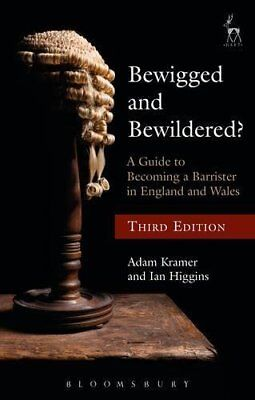 Bewigged and Bewildered?: A Guide to Becoming a Barrister in England and Wales,