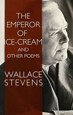 modern theme emperor ice cream Wallace stevens poems the emperor of ice-cream call the  ''one cannot spend one's time in being modern when there are so many more important things to be .