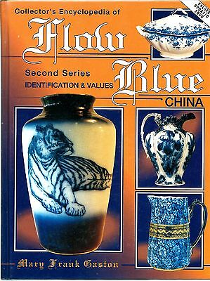 Collector's Encyclopedia of Flow Blue China by Mary Frank Gaston 2nd Series
