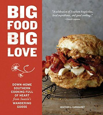 Big Food Big Love: Down-Home Southern Cooking Full of Heart from Seattles Wande