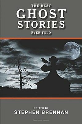 The Best Ghost Stories Ever Told,PB,Stephen Brennan - NEW