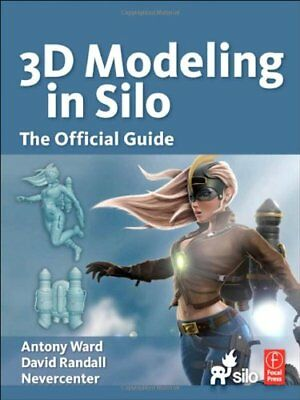 3D Modeling in Silo: The Official Guide,PB,Antony Ward,David Randall,Nevercente