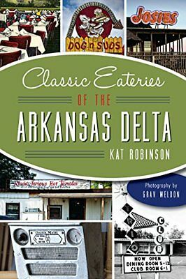 CLASSIC EATERIES OF AR DELTA (American Palate),PB,Kat Robinson - NEW