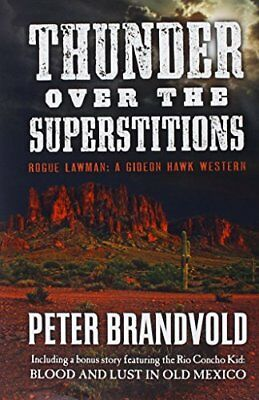 Thunder Over the Superstitions: Featuring Gideon Hawk with a Bonus Story Featur