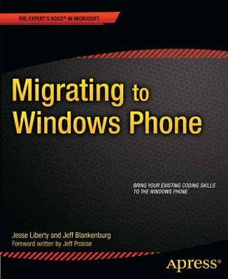 Migrating to Windows Phone (Experts Voice in Microsoft),PB,Liberty, Jesse - NEW
