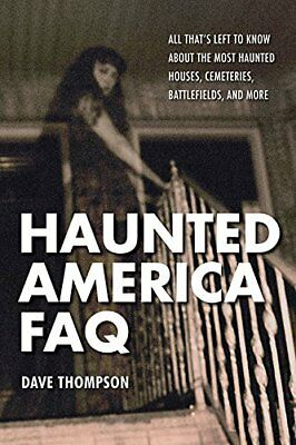 Haunted America FAQ: All Thats Left to Know About the Most Haunted Houses, Ceme