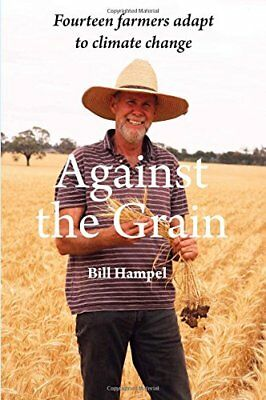 Against the Grain: 14 Farmers Adapt to Climate Change,PB,Bill Hampel - NEW