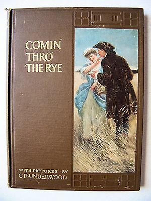 BEAUTIFUL 1908 Edition COMIN' THRO' THE RYE w/Color Plates By Clarence Underwood