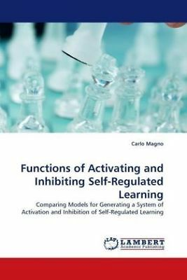 Carlo Magno - Functions of Activating and Inhibiting Self-Regulated Learnin NEU