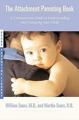NEW The Attachment Parenting Book By William Sears Paperback Free Shipping