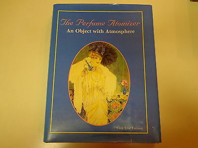 The Perfume Atomizer by Tirza True Latimer HBDJ 1991 Schiffer Illustrated