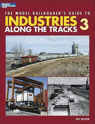 Kalmbach Model Rr Guide To Industries Along The Track 3