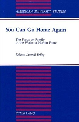 You Can Go Home Again: The Focus on Family in the Works of Horton...