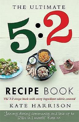 The Ultimate 5:2 Diet Recipe Book: Easy, Calorie, Harrison, Kate, New