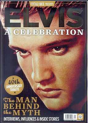 Vintage Rock Magazine Presents Elvis: A Celebration (The Man Behind The Myth)