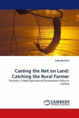 Kelly Michelo - Casting the Net on Land: Catching the Rural Farmer - Toward NEU