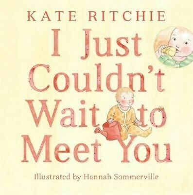 NEW I Just Couldn't Wait to Meet You By Kate Ritchie Board Book Free Shipping