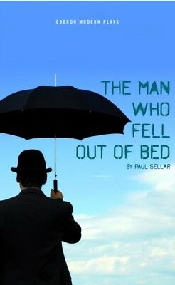 Man Who Fell Out Of Bed, Sellar, Paul, 9781849430845