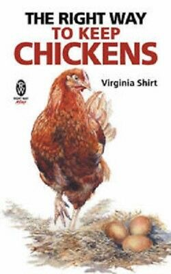 The Right Way to Keep Chickens by Virginia Shirt Paperback Book 2007