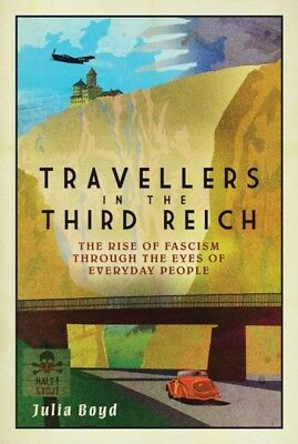 Travellers In The Third Reich, Boyd, Julia, 9781783963461