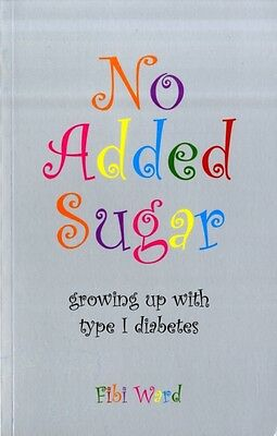 No Added Sugar: Growing Up with Type 1 Diabetes (Paperback), Ward...