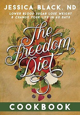 The Freedom Diet Cookbook,HB,The Freedom Diet Cookbook - NEW