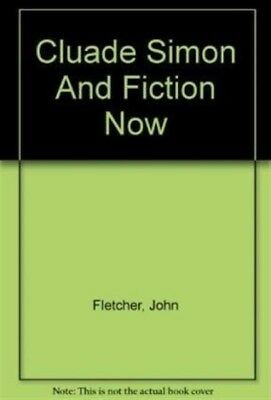 CLAUDE SIMON & FICTION NOW, Fletcher, John, 9780714510156