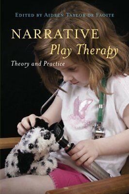 Narrative Play Therapy: Theory and Practice,PB,Aideen Taylor de Faoite - NEW