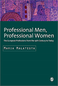 Professional Men, Professional Women: The European Professions from the 19th Ce