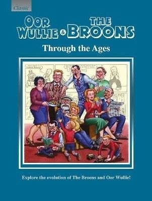 Oor Willie and The Broons: Through the Ages 2018 Annual
