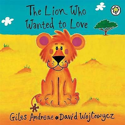 THE LION WHO WANTED TO LOVE,  BRAND NEW Picture Book