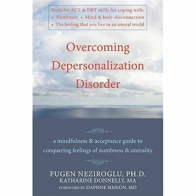 Overcoming Depersonalization Disorder: A Mindfulness an - Paperback NEW Nerizogl