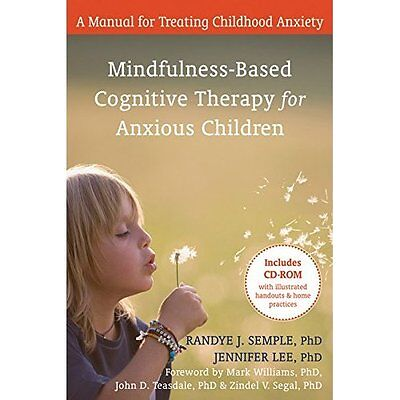 Mindfulness-Based Cognitive Therapy for Anxious Childre - Paperback NEW Randye S
