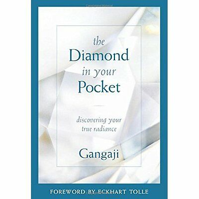 The Diamond in Your Pocket: Discovering Your True Radia - Paperback NEW Gangaji