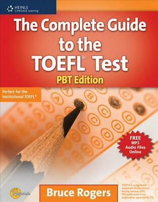 The Complete Guide to the TOEFL (R) Test: PBT Edition by Bruce Rogers (English)