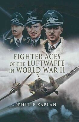 Fighter Aces of the Luftwaffe in World War 2 (Hardcover), Kaplan,. 9781844154609