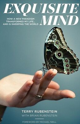 Exquisite Mind: How a New Paradigm Transformed My Life ... and is...