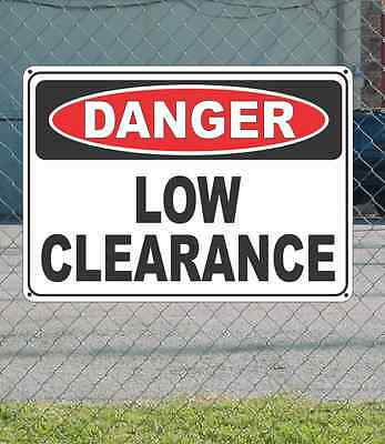 "DANGER Low Clearance - OSHA Safety SIGN 10"" x 14"""