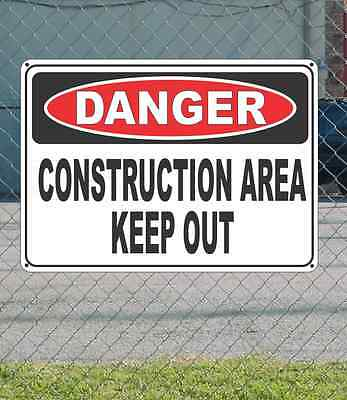 "DANGER Construction Area Keep Out - OSHA Safety SIGN 10"" x 14"""