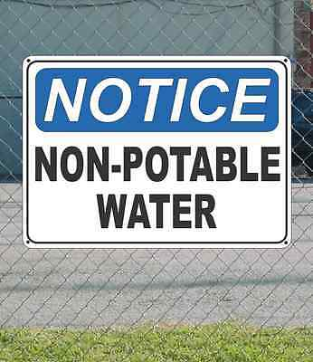 "NOTICE Non-Potable Water - OSHA Safety SIGN 10"" x 14"""